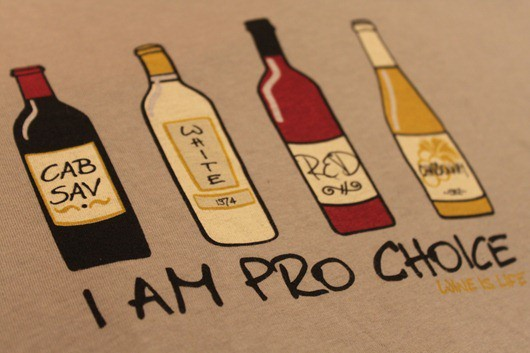 Wine is Life - Pro Choice T-Shirt.
