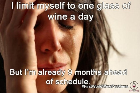 First-World-Wine-Problems-Funny-Meme 3